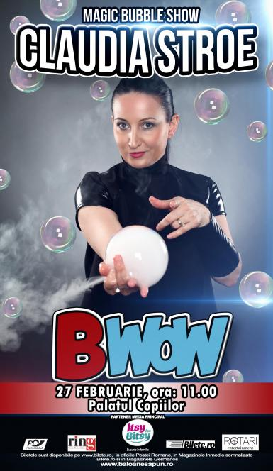 poze b wow bubble show by claudia stroe