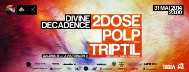 poze divine decadence with 2dose ro polp it triptil ro