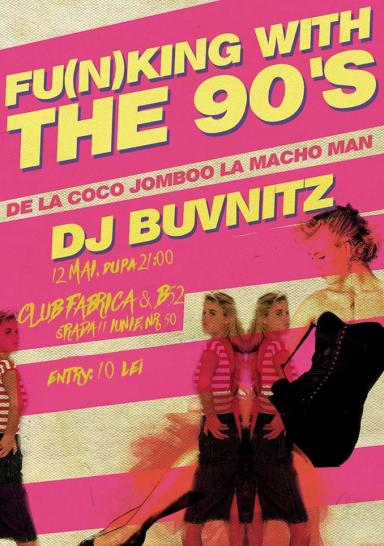 poze fu n king with the 90 s party cu buvnitz at fabrica b52
