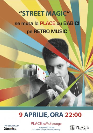 poze  street magic se muta la place cu babici pe retro music