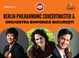 berlin philharmonic concertmaster orchestra simfonica bucure ti
