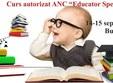 Bucuresti, Sâmbătă 14 Septembrie - Vineri 27 Septembrie, Bucuresti. Curs Educator Specializat – acreditat ANC
