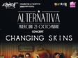 concert aniversar changing skins in club expirat