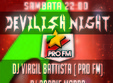 devilish night cu dj virgil battista pro fm si dj robbie morra