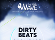 dirtybeats showcase club wave durau 29 aug