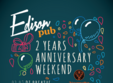 edison pub two years aniversary wild weekend