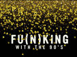 fu n king with the 90 s new years eve edition