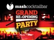 grand re opening party mash cocktail bar din bucuresti