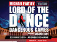 lord of the dance dangerous games la bucuresti