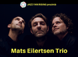 mats eilertsen trio la jazz fan rising