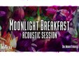 moonlight breakfast acoustic session