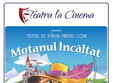motanul incal at teatru la cinema din sun plaza