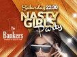 nasty girls party the bankers