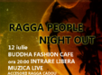 ragga people night out buddha fashion cafe centrul vechi
