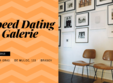 speed dating in galerie
