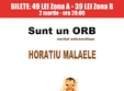 sunt un orb horatiu malaele la happy cinema
