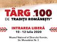 """Bucuresti, Vineri 10 Iulie - Duminică 12 Iulie, Târgul """"100 de Tradiții Românești"""""""