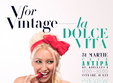 v for vintage la dolce vita the preview edition
