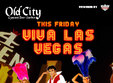 viva las vegas friday party in old city lipscani