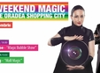 weekend magic cu cristian gog la oradea