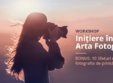 workshop initiere in arta fotografica
