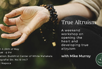 true altruism a weekend workshop on opening the heart